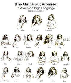 Because I enjoy the irony, here is an image of the Girl Scout Promise - in Sign Language